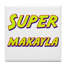 Super makayla Tile Coaster