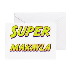 Super makayla Greeting Cards (Pk of 10)