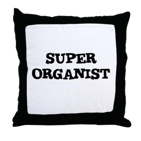 SUPER ORGANIST Throw Pillow