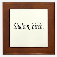 Shalom, bitch. Framed Tile