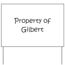 Cool Gilbert Yard Sign