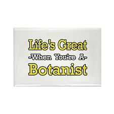 """Life's Great...Botanist"" Rectangle Magnet"