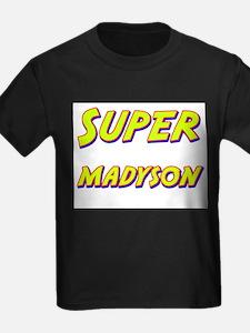 Super madyson T