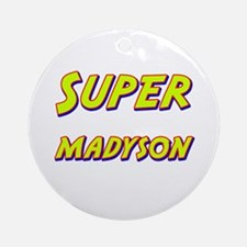 Super madyson Ornament (Round)