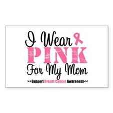 I Wear Pink For My Mom Rectangle Sticker 10 pk)