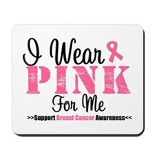 I Wear Pink For Me Mousepad