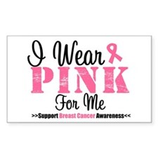 I Wear Pink For Me Rectangle Sticker 10 pk)