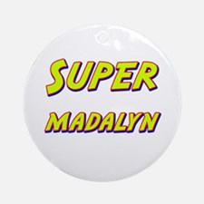 Super madalyn Ornament (Round)