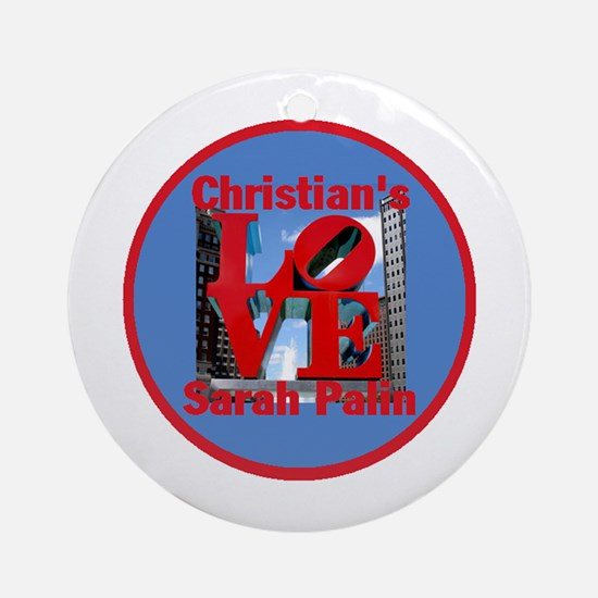 Palin Christians Love Ornament (Round)