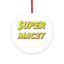 Super macey Ornament (Round)