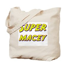 Super macey Tote Bag