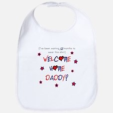 Welcome Home Daddy (12 month) Bib