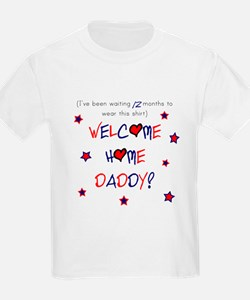 Welcome Home Daddy (12 month) T-Shirt