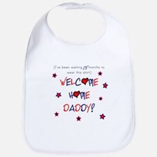 Welcome Home Daddy (15 month) Bib