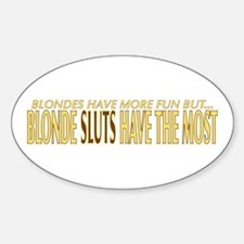 Blondes Sluts Oval Decal