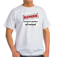Danger Escaped mother of twins! Ash Grey T-Shirt