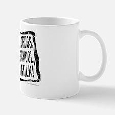 Stay in Milk... Mug