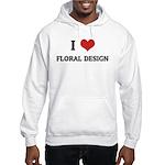 I Love Floral Design Hooded Sweatshirt