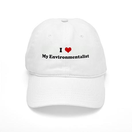 I Love My Environmentalist Cap