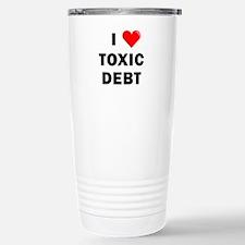 'I Love Toxic Debt' Stainless Steel Travel Mug