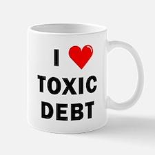 'I Love Toxic Debt' Mug
