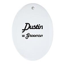 Dustin - The Groomsman Oval Ornament