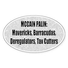 McCain Palin Deregulators Tax Cut Oval Decal