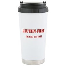 GLUTEN-FREE THE ONLY WAY TO BE Travel Mug