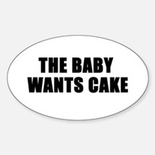 The baby wants cake Oval Decal