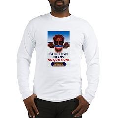 Patriotism = No Questions Long Sleeve T