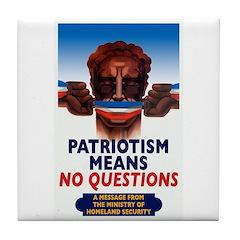 Patriotism = No QuestionsTile Coaster