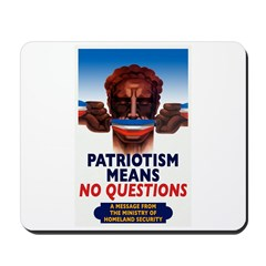 Patriotism Means No Questions Mousepad