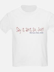Say it Aint So Joe T-Shirt