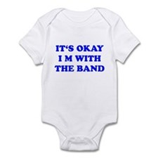 IT'S OKAY I'M WITH THE BAND Infant Bodysuit