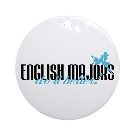 English Majors Do It Better! Ornament (Round)