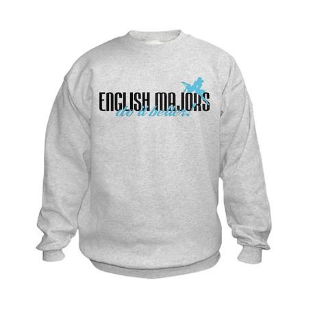 English Majors Do It Better! Kids Sweatshirt
