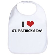 I Love ST. PATRICK'S DAY Bib