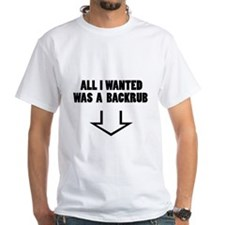 ALL I WANTED WAS A BACKRUB Shirt