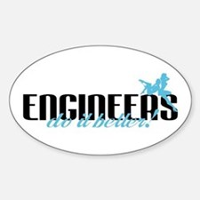Engineers Do It Better! Oval Decal