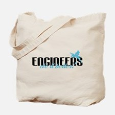 Engineers Do It Better! Tote Bag