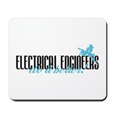 Electrical Engineers Do It Better! Mousepad