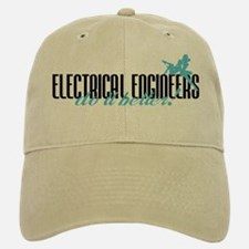 Electrical Engineers Do It Better! Baseball Baseball Cap