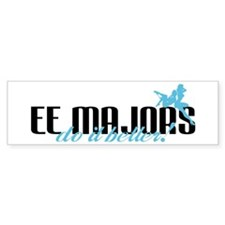 EE Majors Do It Better! Bumper Bumper Sticker