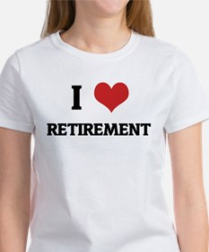 I Love RETIREMENT Tee