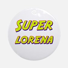 Super lorena Ornament (Round)