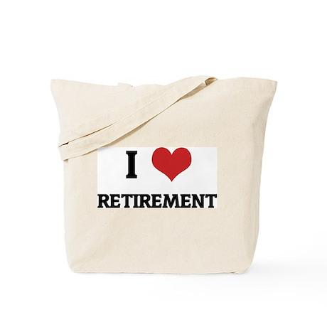 I Love RETIREMENT Tote Bag