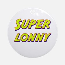 Super lonny Ornament (Round)