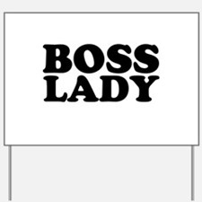 BOSS LADY Yard Sign
