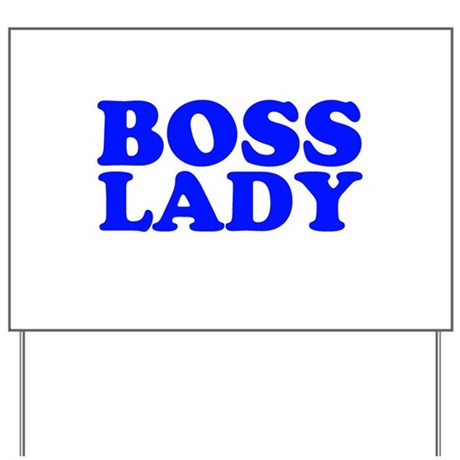 BOSS LADY Yard Sign
