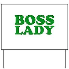 BOSS LADY GREEN Yard Sign